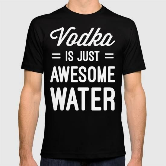 (Unisex Vodka Awesome Water Funny Quote T-Shirt) #VodkaIsJustAwesomeWaterFunnyQuoteTypography #Digital #Funny #GraphicDesign #Humor #Humour #Jokes #Typography is available on Funny T-shirts Clothing Store   http://ift.tt/2f9Z2xv