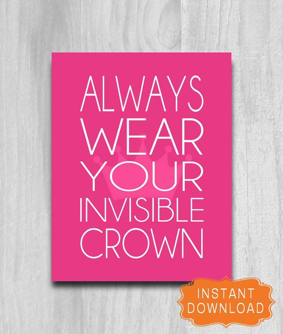 Inspirational Print Women Girls Always Wear Your Invisible Crown INSTANT DOWNLOAD PRINTABLE Pink Motivational Wall Art