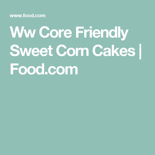 Ww Core Friendly Sweet Corn Cakes | Food.com