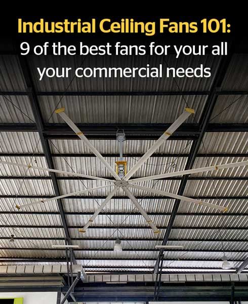 industrial ceiling fans 101 u2013 everything you need to know 9 of the best fans - Industrial Ceiling Fans