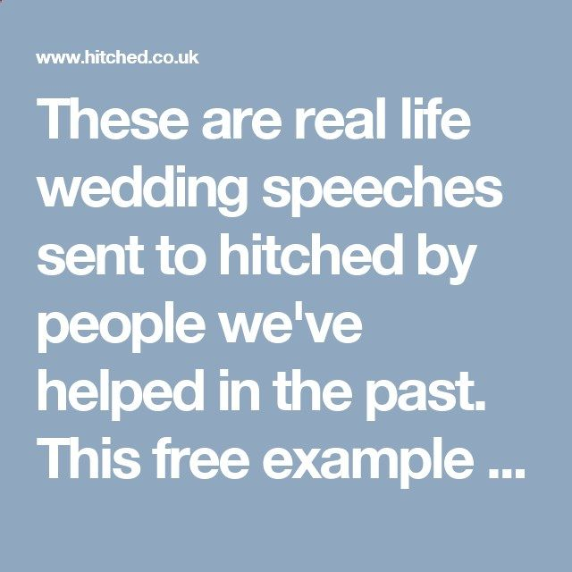 These are real life wedding speeches sent to hitched by people - wedding speech example