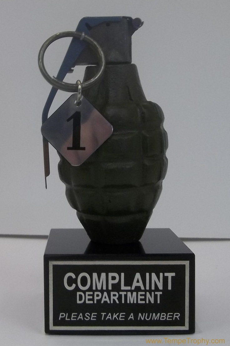 Grenade Complaint Department  Who hasn't felt this way?  (www.TempeTrophy.com)
