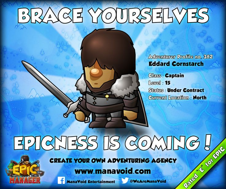 """Epic Manager - Brace Yourselves! // Epic Manager - Create Your Own Adventuring Agency // Rated """"E"""" for EPIC! // www.manavoid.com"""