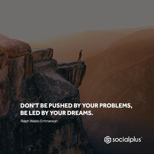 """""""Don't be pushed by your problems, be led by your dreams."""" #quotes #inspirational #dreams #marketingtips #marketing"""