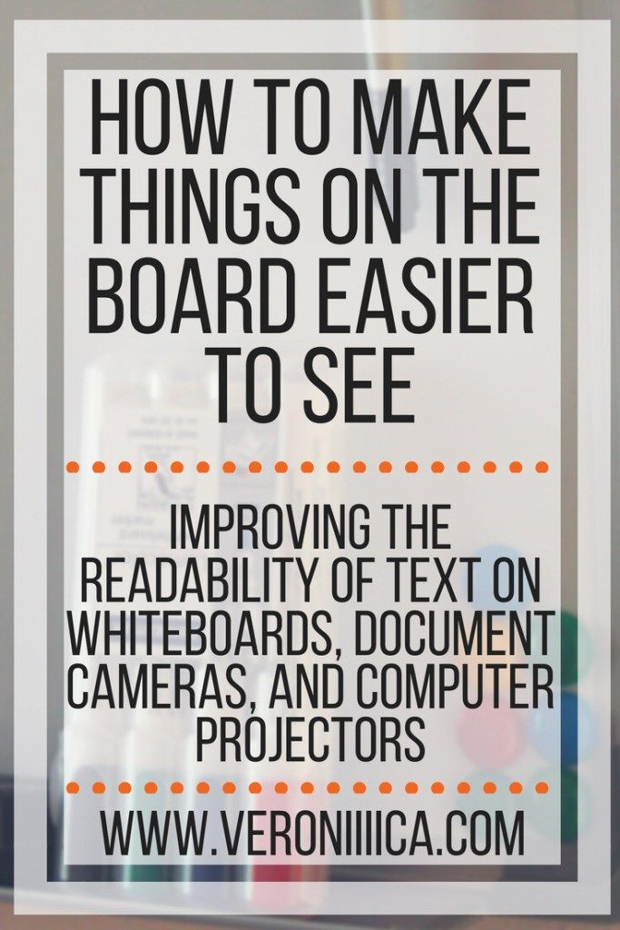 How to make things on the board easier to see. How to make it easier to read whiteboards, document cameras, and computer projectors. #edtech #education.