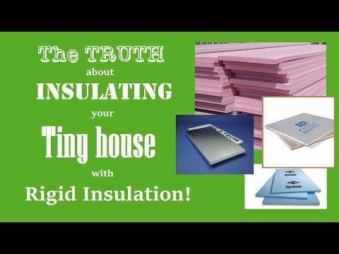 Pros and Cons to Insulating your Tiny House with Rigid Insulation + How to choose - YouTube