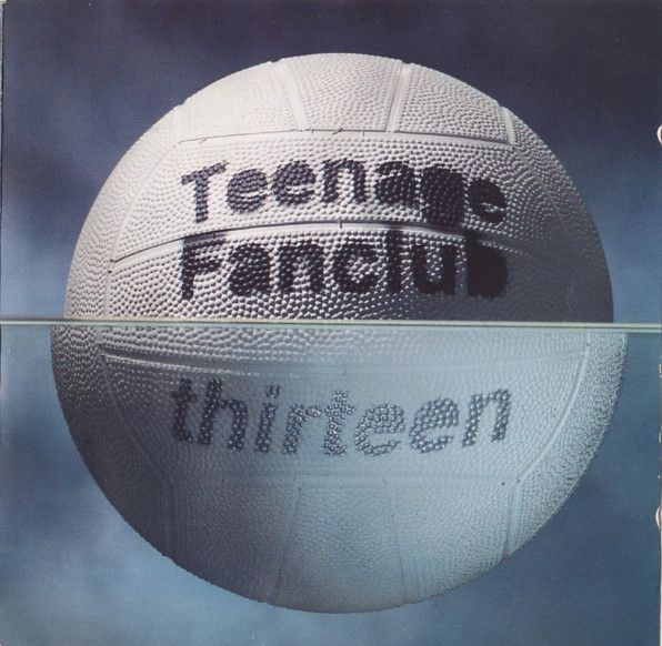 "Teenage Fanclub ""Thirteen"" 1993"
