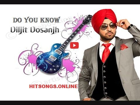 Do You Know Punjabi Song | Do you know latest Punjabi song, voice in Diljit