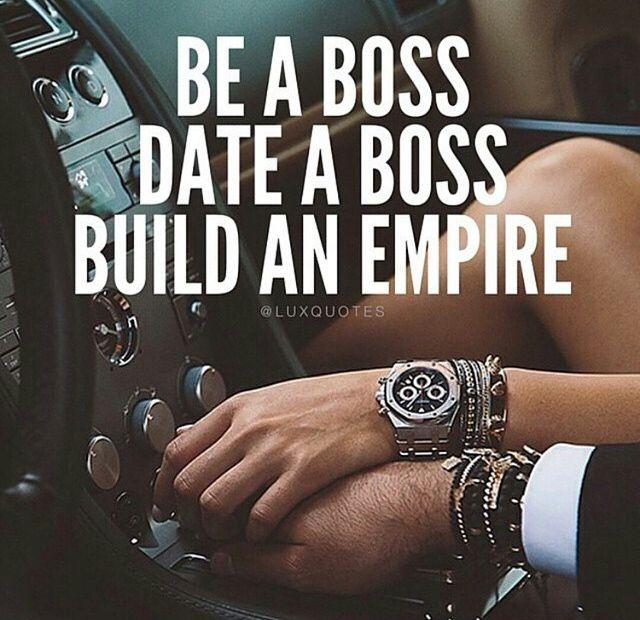 Be a boss, date a boss, build an empire.
