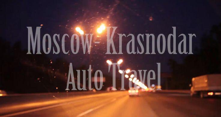 Krasnodar,Moscow.Krasnaya street.Москва-Краснодар.Auto travel/