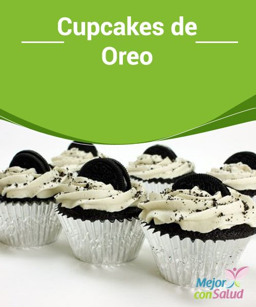 Cupcakes de Oreo  Las cupcakes son lo que comúnmente conocemos como magdalenas, la única diferencia es que suelen tener un glaseado de azúcar encima.