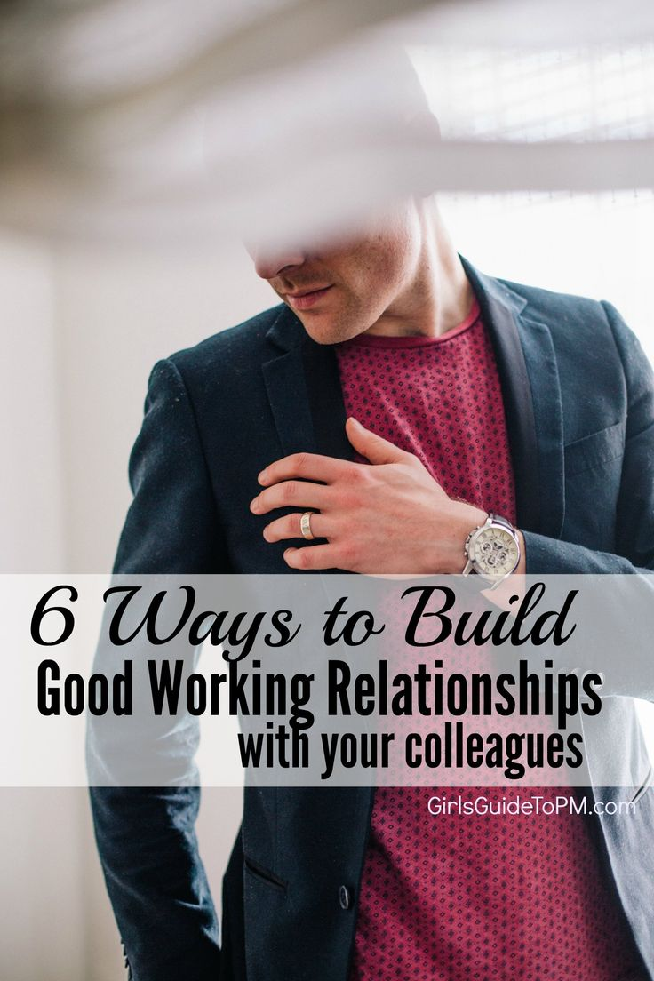 6 Great ways to build excellent working relationships with your colleagues at work. Good tips for team building.