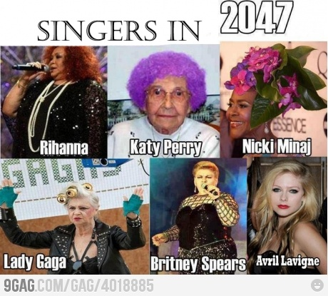 Just some singers when they're old