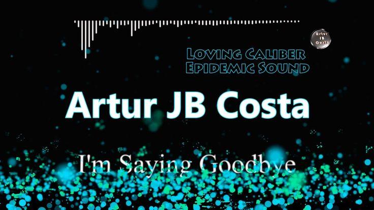 Loving Caliber - I'm Saying Goodbye [Epidemic Sound] 1080p 60 Fps