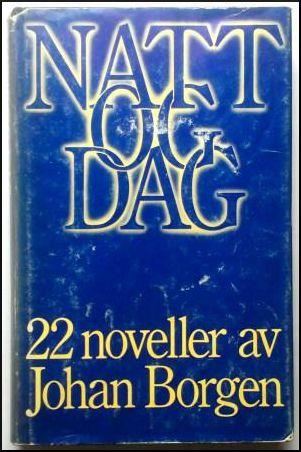 Borgen, Johan: NATT OG DAG 22 noveller - brukt bok