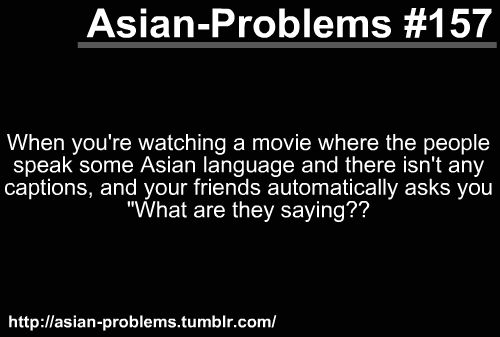 Life of an Asian.