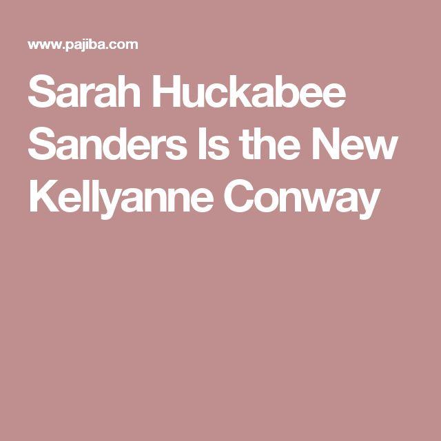 Sarah Huckabee Sanders Is the New Kellyanne Conway