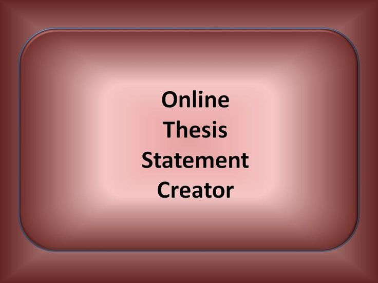 How To Create A Thesis Statement