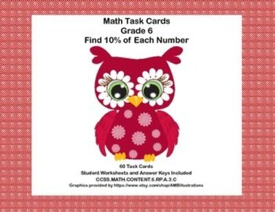 60 Math Task Cards- Grade 6-Percent and Rounding-CCSS.6.RP.A.3.C from Mrs. Mc's Shop on TeachersNotebook.com -  (19 pages)  - This product has 60 Task Cards to provide practice in finding 10% of each number and rounding to the nearest hundredth. Aligned with CCSS.MATH.CONTENT.6.RP.A.3.C
