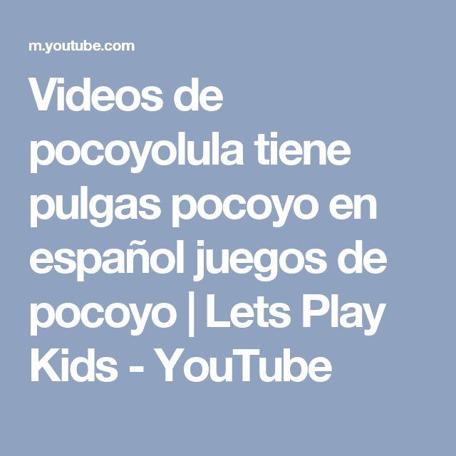 Videos de pocoyolula tiene pulgas pocoyo en español juegos de pocoyo | Lets Play Kids - YouTube