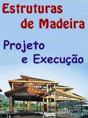 Estruturas de Madeira - Projeto e Execução #mpsnet #conhecimento www.mpsnet.net Destina-se a servir de material de consulta e estudo para Engenheiros, Arquitetos, Estudantes, projetos, planejamento e execução de obras. Veja em detalhes neste site http://www.mpsnet.net/loja/index.asp?loja=1&link=VerProduto&Produto=526