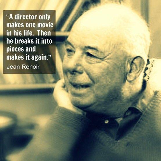 Film Director Quote - Jean Renoir - Movie Director Quote - #jeanrenoir - reidrosefelt.com