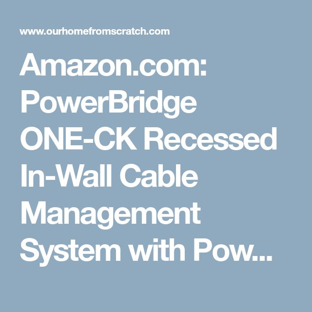 Amazon.com: PowerBridge ONE-CK Recessed In-Wall Cable Management System with PowerConnect for Wall-Mounted Flat Screen LED, LCD, and Plasma TV's: Home Audio & Theater
