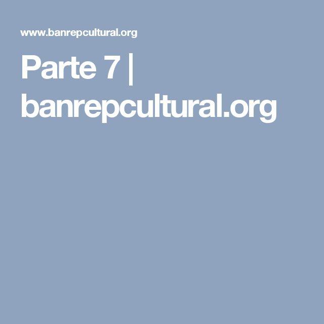 Parte 7 | banrepcultural.org