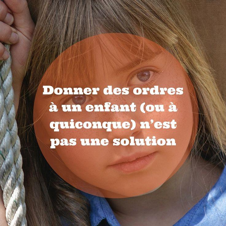 Catherine Gueguen évoque les ordres dans son livre «vivre heureux avec son enfant» : «Quand on exige, commande, donne des ordres, on domine l'autre, on le soumet. L'autre n'a pas droit à la parole. On restreint sa liberté. Or la dignité de l'être humain, son désir le plus profond, est de pouvoir s'exprimer, de se …