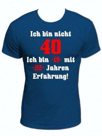 Ich bin nicht 40 Ich bin -18- mit -22- Jahren Erfahrung! Fun T-Shirt 40 Jahre mit Spruch (Z1352), Funshirts für Geburtstag mit Sprüchen, Größe:S;Farbe:royalblau