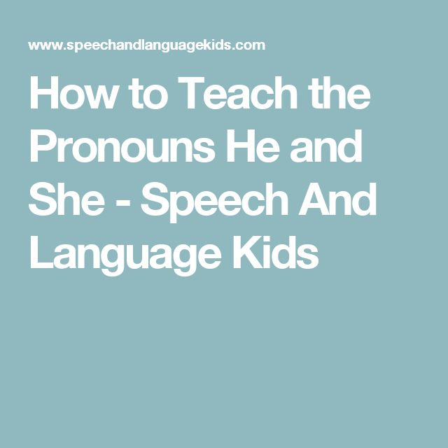 How to Teach the Pronouns He and She - Speech And Language Kids