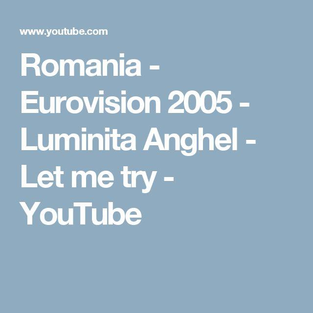 Romania - Eurovision 2005 - Luminita Anghel - Let me try - YouTube