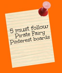 5 must follow pirate fairy boards