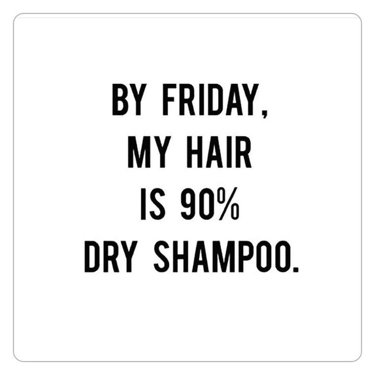 Literally my every day. Dry shampoo and baby powder is life!!!!