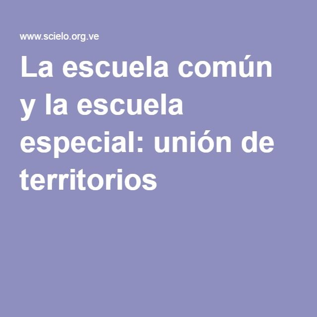 La escuela común y la escuela especial: unión de territorios