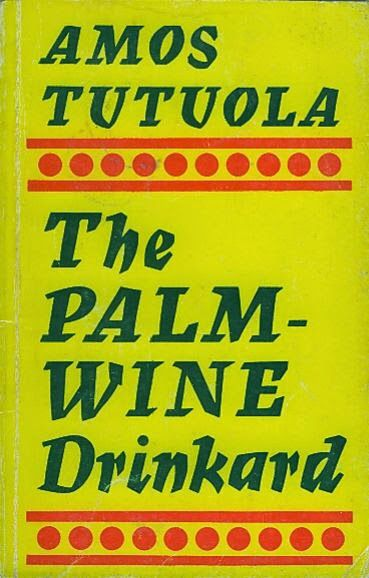 'The Palm-Wine Drinkard' by Amos Tutuola 1st March
