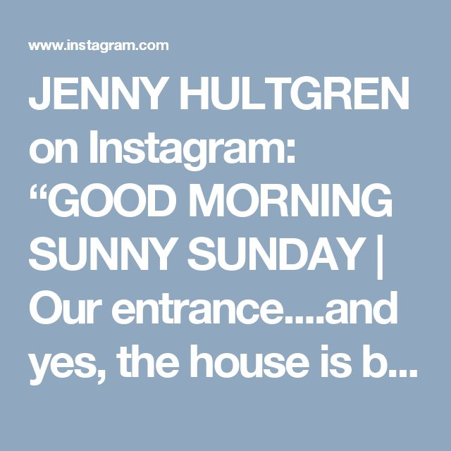 """JENNY HULTGREN on Instagram: """"GOOD MORNING SUNNY SUNDAY 
