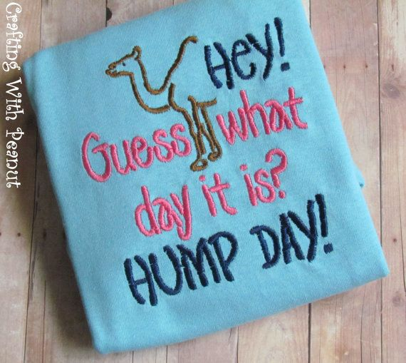 Hey Guess what day it is Hump day shirt by craftingwithpeanut