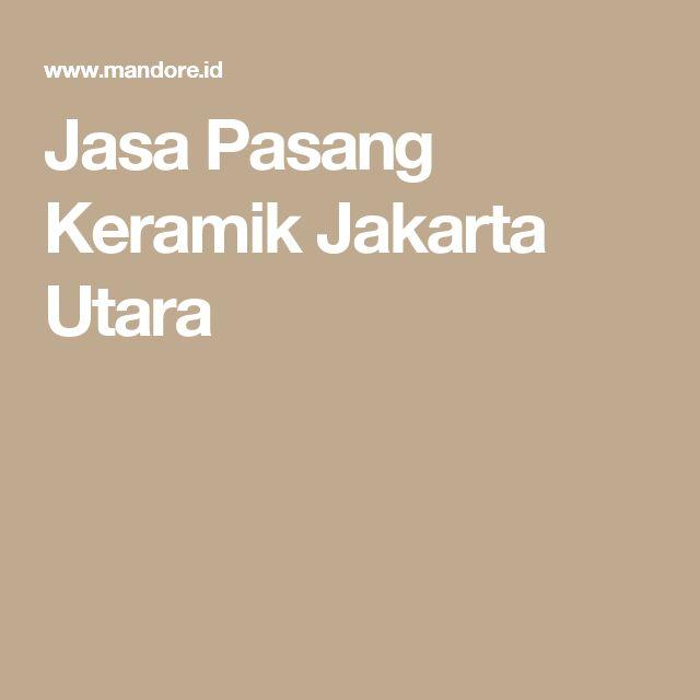 Jasa Pasang Keramik Jakarta Utara