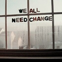 As much as I dont really want change, but we need it at some point in our lives.