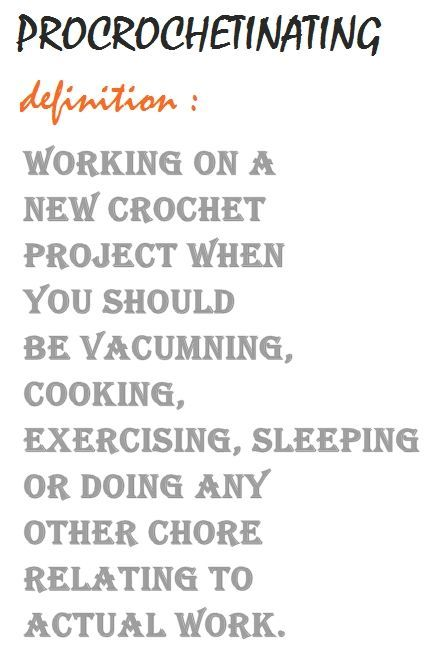 Procrochetinating — working on a new crochet project when you should be ... doing actual work