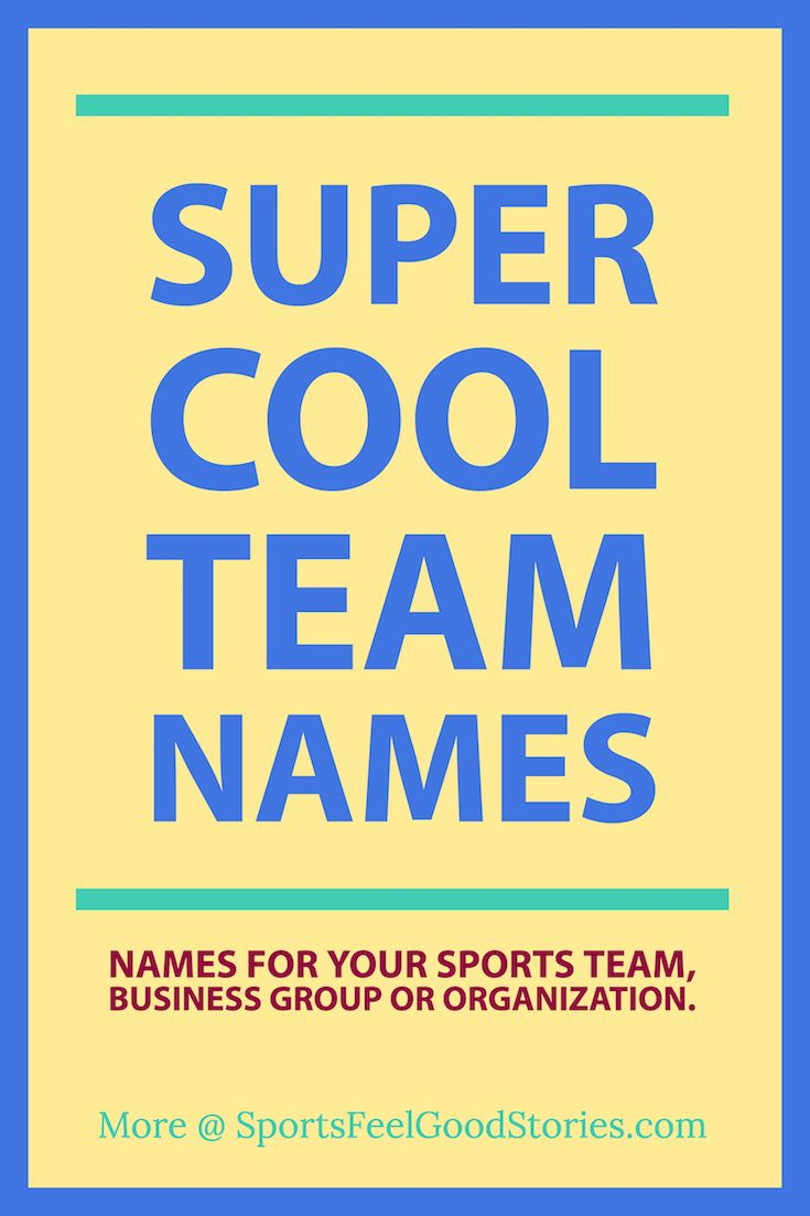 Super Cool Team Names For Sports Business And Other Groups Best Team Names Fun Team Names Fantasy Team Names
