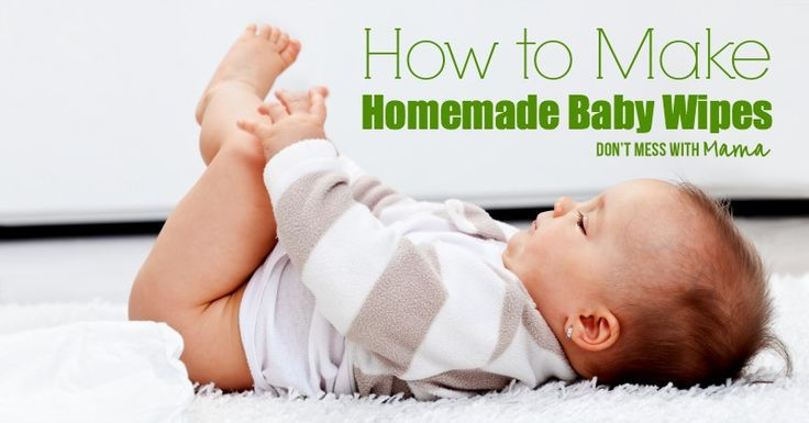 How to Make Homemade Baby Wipes (Reusable or Disposable) - Gentle for Wiping Noses Too - Don't Mess with Mama