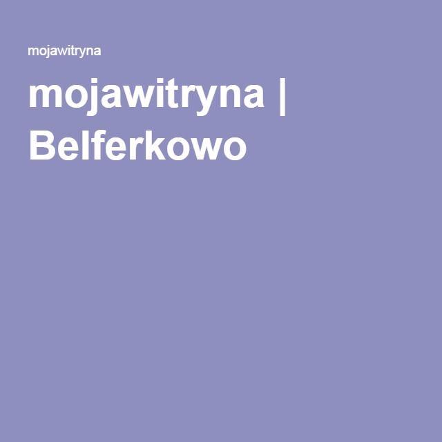 mojawitryna   Belferkowo