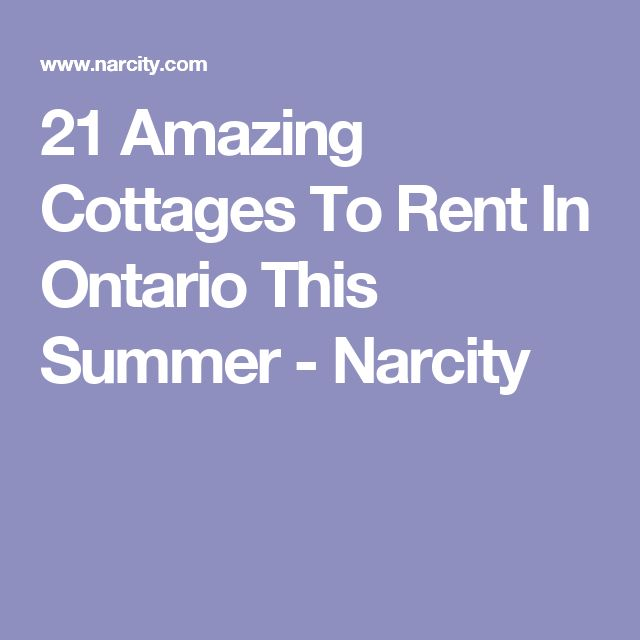 21 Amazing Cottages To Rent In Ontario This Summer - Narcity