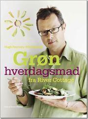 Grøn hverdagsmad fra River Cottage af Hugh Fearnley Whittingstall, ISBN 9788792894045, 26/9