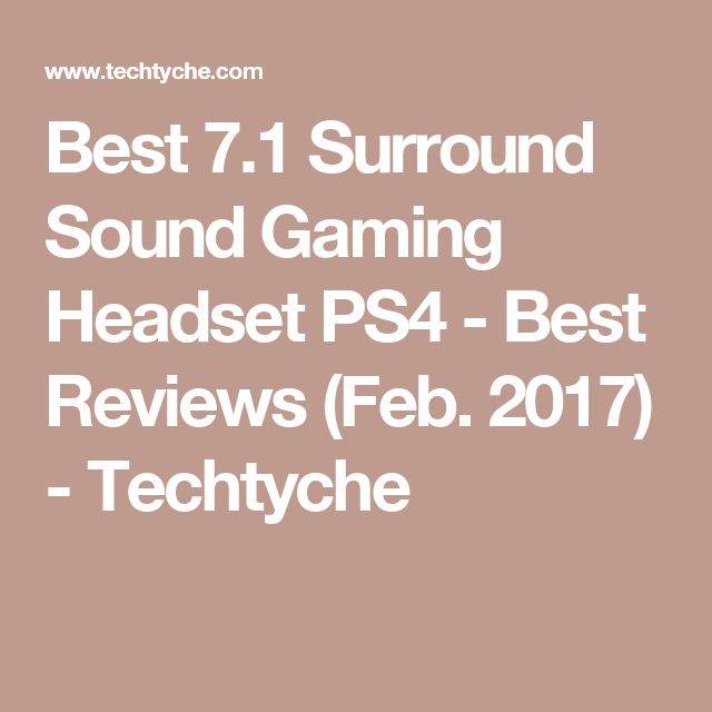 Best 7.1 Surround Sound Gaming Headset PS4 - Best Reviews (Feb. 2017) - Techtyche