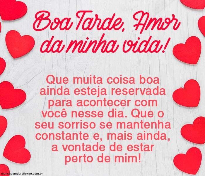Boa Tarde Amor Da Minha Vida Boa Tarde Love