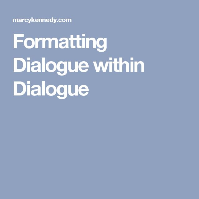 Formatting Dialogue within Dialogue