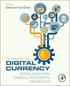 Handbook of Digital Currency : Bitcoin, Innovation, Financial Instruments,...